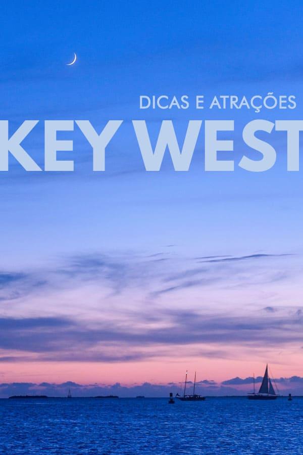 Quer saber o que fazer em Key West, na Flórida? Confira as melhores dicas e atrações da cidade considerada a mile 0 do sul dos EUA.
