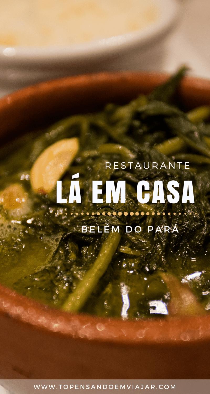 Quer saber onde comer em Belém? O Restaurante Lá em Casa é uma ÓTIMA opção pra conhecer um pouco da culinária tradicional paraense!