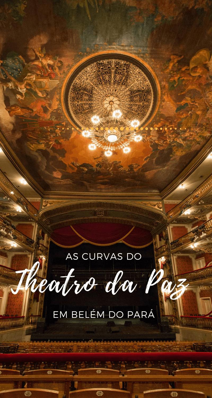 Vamos percorrer as curvas do Theatro da Paz em Belém, no Pará através dessa viagem fotográfica por um dos teatros mais lindos do Brasil!