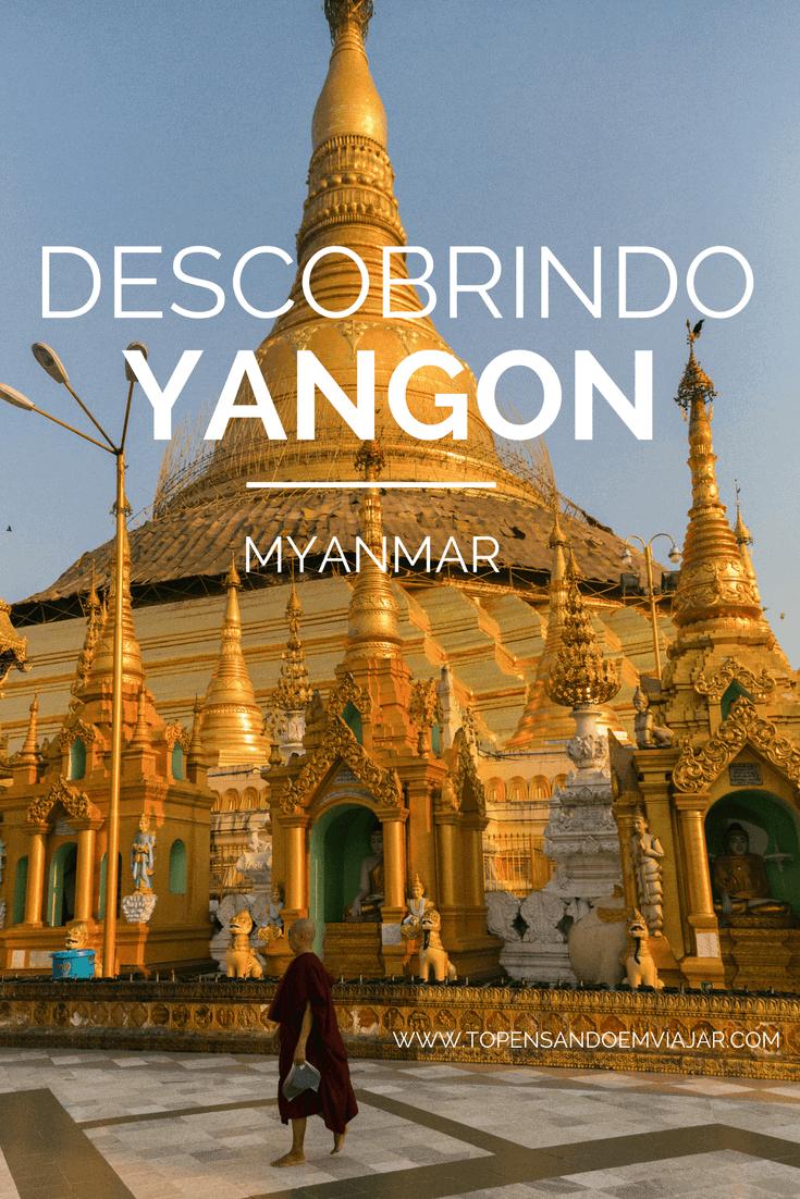 Descobrindo Yangon, em Myanmar