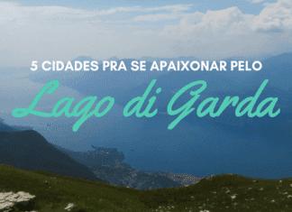 5 cidades para se apaixonar pelo Lago di Garda