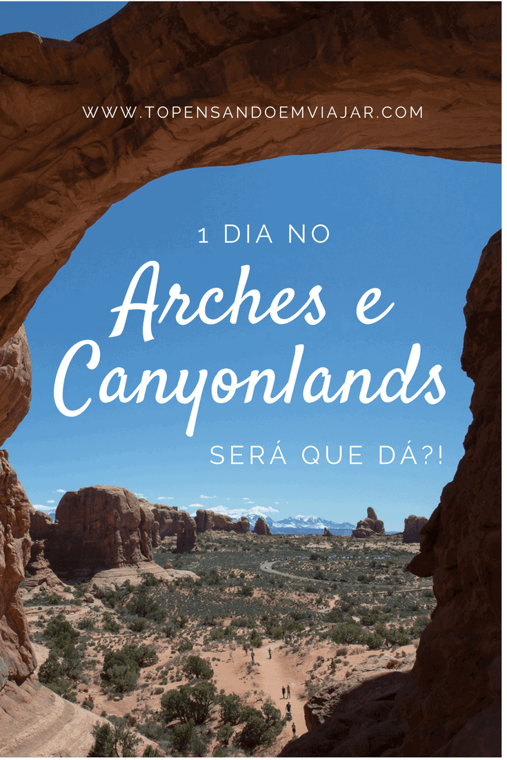 1 dia no Arches e Canyonlands, em Utah