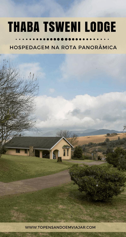 Conheça o Thaba Tsweni Lodge, uma ótima dica de onde se hospedar na Rota Panorâmica, na África do Sul. Perfeito pra quem quer curtir o silêncio da natureza!