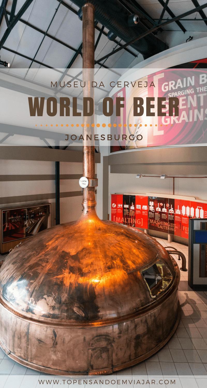 Embarque numa jornada interativa no museu da cerveja: SAB World of Beer em Joanesburgo, na África do Sul. Um programa pra cervejeir@ nenhum botar defeito!