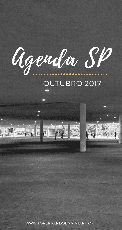 Agenda SP Outubro 2017 | Confira a programação do Tô Pensando em Viajar com o melhor do que tá rolando na cidade de São Paulo no mês de outubro.