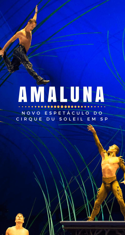 Amaluna, o novo espetáculo do Cirque du Soleil em SP, é o retorno de uma das principais companhias circenses do mundo ao Brasil.