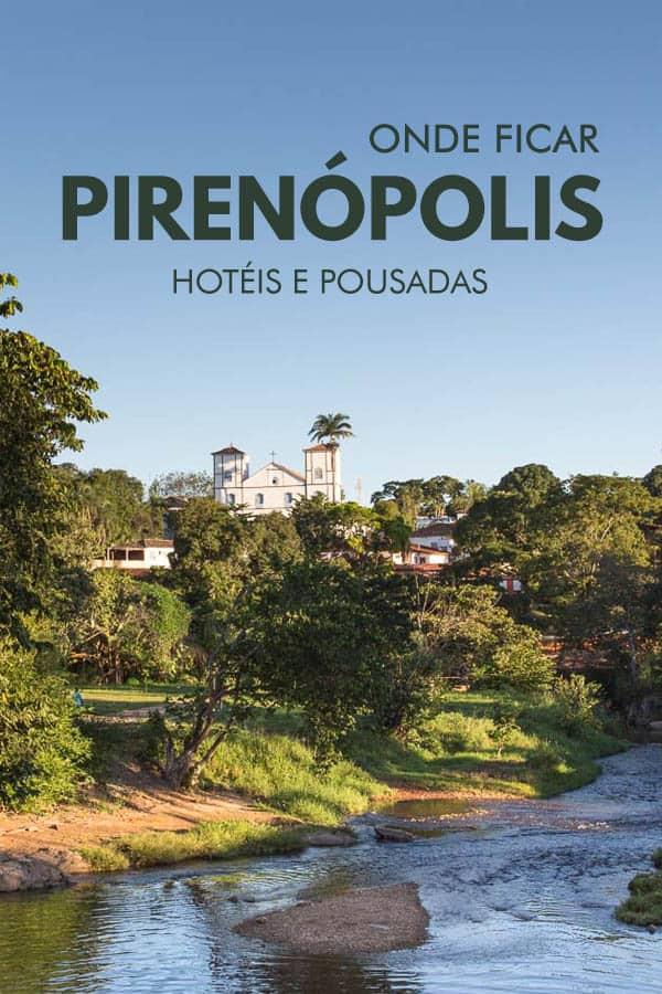 Quer saber onde ficar em Pirenópolis? Confira as melhores opções de hotéis e pousadas em Pirenópolis, para aproveitar ao máximo esse charme de cidade!