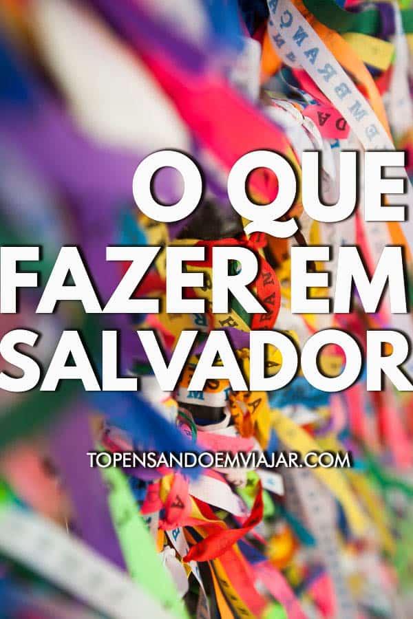 Confira as melhores dicas do que fazer em Salvador, capital da Bahia. Os melhores passeios clássicos e além do óbvio. Com mapa interativo!
