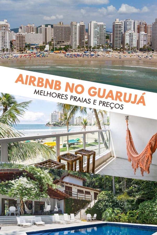 Lista com mais de 23 opções de casas e apartamentos disponíveis para aluguel de temporada através do site do Airbnb no Guarujá, litoral de SP!