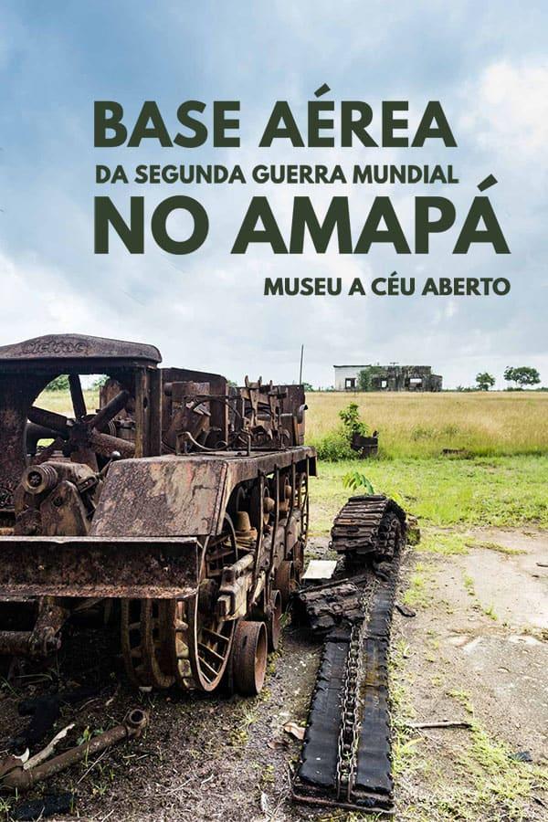 Conheça a história da Base Aérea da Segunda Guerra Mundial no Amapá